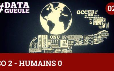 Humains 0 – CO 2 – #DATAGUEULE 2